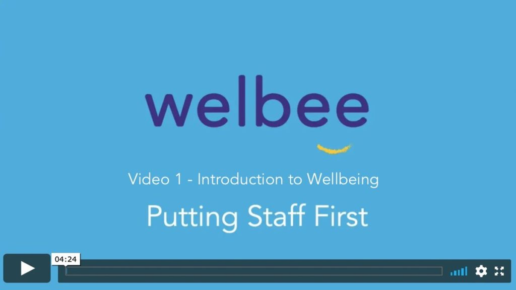 Put staff first Video 1 – Introduction to wellbeing